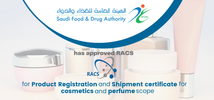 RACS APPROVED BY THE SAUDI FOOD & DRUG AUTHORITY (SFDA) FOR COSMETIC AND PERFUME SCOPE